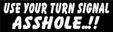 USE YOUR TURN SIGNAL AS*HOLE ..!! HELMET STICKER