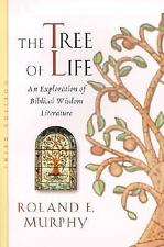 The Tree of Life : An Exploration of Biblical Wisdom Literature by Roland E....