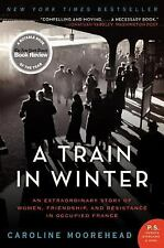 A Train in Winter: An Extraordinary Story of Women, Friendship, and Resistance i