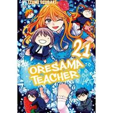 ORESAMA TEACHER 21 - MANGA STAR COMICS - NUOVO