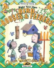 Make Your Own Birdhouses & Feeders (Quick Starts for Kids!)