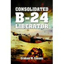 Liberator: The Consolidated B-24, New, Graham Simons Book