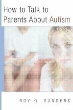 How to Talk to Parents About Autism (Norton Professional Book), , Sanders, Roy Q