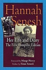 Hannah Senesh : Her Life and Diary, the First Complete Edition by Hannah...