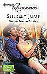 How to Lasso a Cowboy by Jump, Shirley