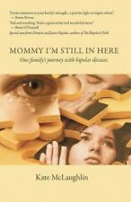 Mommy I'm Still in Here: Raising Children with Bipolar Disorder