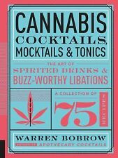 Cannabis Cocktails, Mocktails, and Tonics : The Art of Spirited Drinks and...