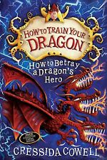 How to Betray a Dragon's Hero by Cressida Cowell (Paperback)