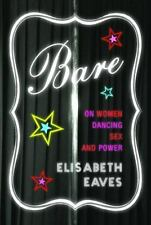 Bare : On Women, Dancing, Sex, and Power-ExLibrary