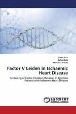 Factor V Leiden in Ischaemic Heart Disease by Badr Abeer, Zada Suher and El...