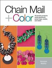Chain Mail + Color : 20 Jewelry Projects Using Aluminum Jump Rings, Scales,...