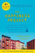 The Happiness Project: Or, Why I Spent a Year Trying to Sing in the Morning, C..