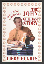 The John Grisham Story: From Baseball to Bestsellers by Libby Hughes (Paperback)