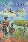 Libertad by Alma Fullerton (2008, Paperback)
