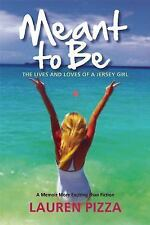 NEW - Meant to Be: The Lives and Loves of a Jersey Girl by Pizza, Lauren