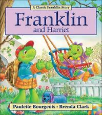 Franklin: Franklin and Harriet by Paulette Bourgeois (2011, Paperback)