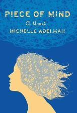 Piece of Mind by Michelle Adelman (2016, Hardcover)