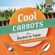 Cool Carrots from Garden to Table: How to Plant-ExLibrary