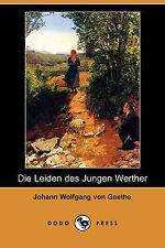 Die Leiden Des Jungen Werther (Dodo Press), Goethe, Johann Wolfgang von, Good, P