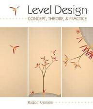 Level Design: Concept, Theory, and Practice by Rudolf Kremers (Paperback, 2009)
