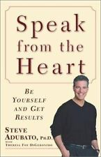 Speak from the Heart: Be Yourself and Get Results-ExLibrary