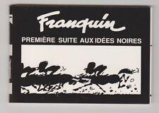 FRANQUIN. Première suite aux Idées Noires. Magic Strip 1989. EO. Etat neuf