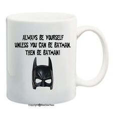 Beegeetees Always Be Yourself Unless You Can Be Batman Then Be Batman 11 Oz Mu