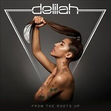 NEW - From the Roots Up by Delilah