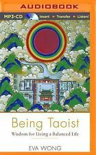 Being Taoist : Wisdom for Living a Balanced Life by Eva Wong (2015, MP3 CD,...