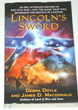 DEBRA DOYLE JAMES D MACDONALD Lincoln's Sword FINE CIVIL WAR ALTERNATE HISTORY