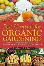 Pest Control for Organic Gardening : Natural Methods for Pest and Disease...
