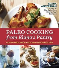 Paleo Cooking from Elana's Pantry : Gluten-Free, Grain-Free, Dairy-Free...