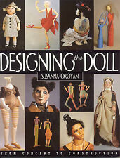 Designing the Doll: From Concept to Construction by Susanna Oroyan...
