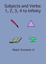 Subject and Verbs : 1, 2, 3, 4 to Infinity by Ralph, Jr. Duncans (2015,...