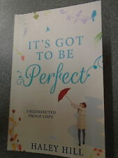 * IT'S GOT TO BE PERFECT by HAYLEY HILL * UK POST £3.25* P/B* PROOF COPY* 2015*