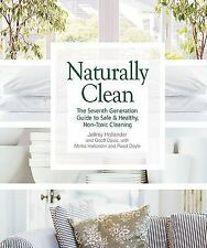 Naturally Clean: The Seventh Generation Guide to Safe & Healthy, Non-Toxic Clean