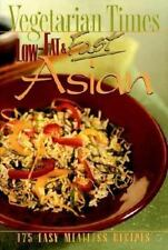Low-Fat and Fast Asian : 150 Easy Meatless Recipes by Vegetarian Times Magazine