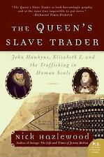 P. S. Ser.: Queen's Slave Trader : John Hawkyns, Elizabeth I, and the...