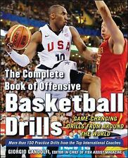 The Complete Book of Offensive Basketball Drills : Game-Changing Drills from...