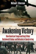 AWAKENING VICTORY: How Iraqi Tribes and American Troops Reclaimed Al Anbar and D