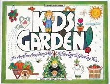 Kids Garden!: The Anytime, Anyplace Guide to Sowing & Growing Fun (Williamson Ki
