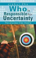 Who Is Responsible for Uncertainty : The Process-Tree Theory by Jiahui Zhu...