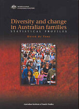 Diversity and Change in Australian Families: Statistical Profiles by D. A. De...