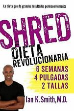 Shred: Una dieta revolucionaria (Spanish Edition)