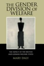 The Gender Division of Welfare: The Impact of the British and German Welfare Sta