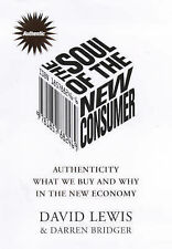The Soul of the New Consumer : Authenticity - What We Buy and Why in the New Eco