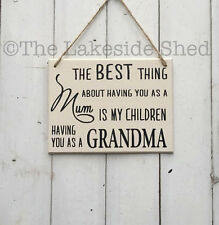 The best thing about having you as a Mum Children Grandma Nanny Plaque Sign Nan
