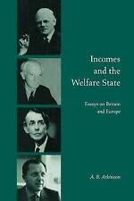 Incomes and the Welfare State : Essays on Britain and Europe by Anthony...
