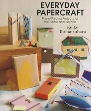 Everyday Origami : Papercraft for the Home and Beyond, Keiko Komatsubara, Very G