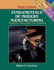 Fundamentals of Modern Manufacturing : Materials, Processes, and Systems by...